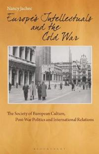 Europe's Intellectuals and the Cold War