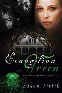 Evangelina Green: The Color Guard - Book 1