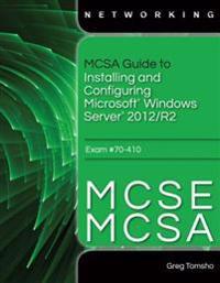 MCSA Guide to Installing and Configuring Windows Server 2012/R2, Exam 70-410