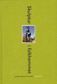 Skulptur i folkhemmet : den offentliga skulpturens institutionalisering, referentialitet och rumsliga situationer 19401975