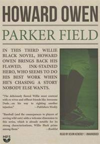Parker Field: A Willie Black Mystery