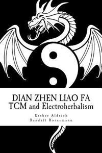 Dian Zhen Liao Fa: Tcm and Electroherbalism
