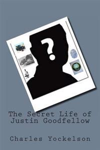 The Secret Life of Justin Goodfellow