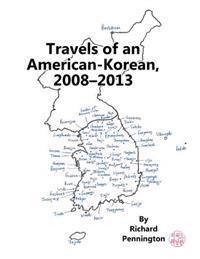 Travels of an American-Korean, 2008?2013