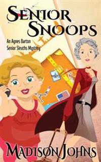 Senior Snoops: An Agnes Barton Senior Sleuths Mystery
