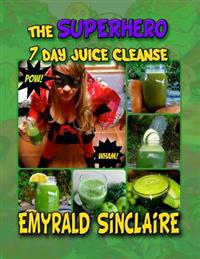 The Superhero 7 Day Juice Cleanse