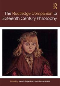 Routledge Companion to Sixteenth-Century Philosophy