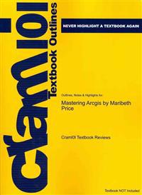 Outlines, Notes & Highlights for Mastering ARCGIS by Maribeth Price