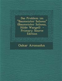 """Das Problem im """"Baumeister Solness"""" (Baumeister Solness, Hilde Wangel)"""