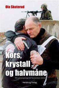 Kors, krystall og halvmåne - Ola Skuterud   Inprintwriters.org