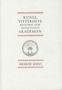 Kungl. Vitterhets historie och antikvitets akademien årsbok. 2006 -  pdf epub