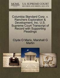 Columbia Standard Corp. V. Ranchers Exploration & Development, Inc. U.S. Supreme Court Transcript of Record with Supporting Pleadings