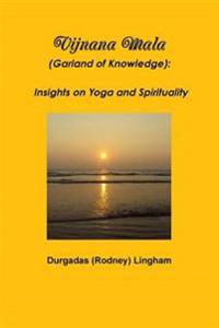 Vijnana Mala (Garland of Knowledge): Insights on Yoga and Spirituality