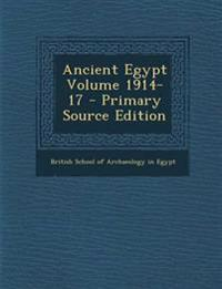 Ancient Egypt Volume 1914-17 - Primary Source Edition
