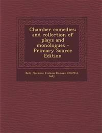 Chamber comedies; and collection of plays and monologues