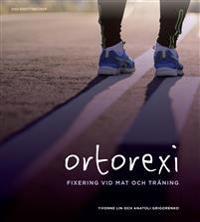 Ortorexi : fixering vid mat och träning