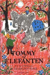 Tommy og elefanten - H.G. Wells, Thorbjørn Egner | Ridgeroadrun.org