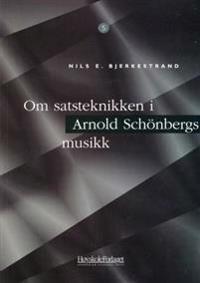 Om satsteknikken i Arnold Schönbergs musikk - Nils E. Bjerkestrand | Inprintwriters.org