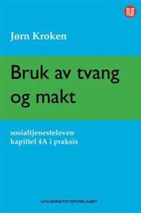 Bruk av tvang og makt - Jørn Kroken pdf epub