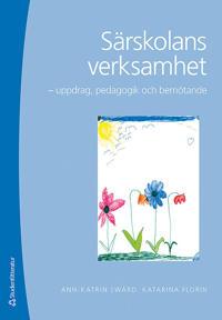 Särskolans verksamhet : uppdrag, pedagogik och bemötande