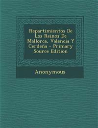 Repartimientos De Los Reinos De Mallorca, Valencia Y Cerdeña