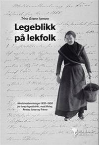 Legeblikk på lekfolk - Trine Grønn Iversen pdf epub
