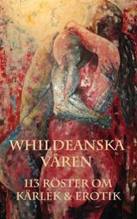 Whildeanska våren : 113 röster om kärlek & erotik