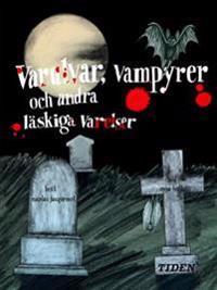 Varulvar, vampyrer och andra läskiga varelser