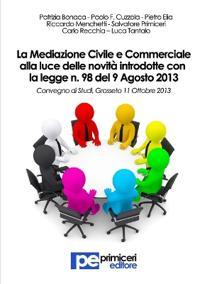 La Mediazione Civile E Commerciale Alla Luce Delle Novita Introdotte Con La Legge N. 98 del 9 Agosto 2013