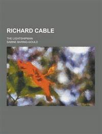 Richard Cable; The Lightshipman