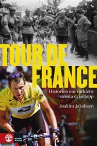 Tour de France: Historien om världens största cykellopp