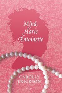 Minä, Marie Antoinette