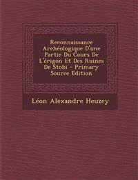 Reconnaissance Archéologique D'une Partie Du Cours De L'érigon Et Des Ruines De Stobi