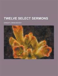 Twelve Select Sermons