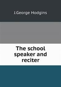 The School Speaker and Reciter