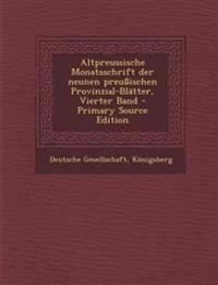 Altpreussische Monatsschrift der neunen preußischen Provinzial-Blätter, Vierter Band - Primary Source Edition