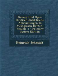 Gesang Und Oper: Kritisch-didaktische Abhandlungen In Zwanglosen Heften, Volume 4