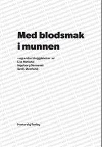 Med blodsmak i munnen - Lise Hetland, Ingeborg Senneset, Svein Øverland | Inprintwriters.org