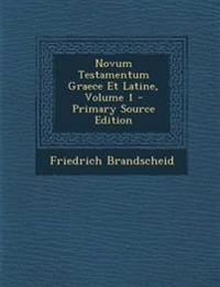 Novum Testamentum Graece Et Latine, Volume 1