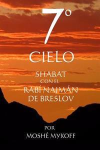 7° Cielo: Shabat Con El Rebe Najmán de Breslov