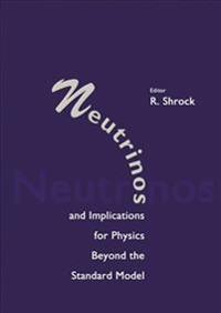 Neutrinos and Implications for Physics Beyond the Standard Model
