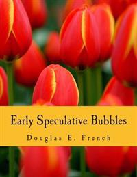 Early Speculative Bubbles: And Increases in the Supply of Money