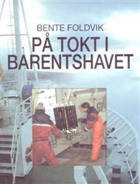 På tokt i Barentshavet - Bente Foldvik | Inprintwriters.org