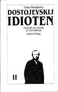 Idioten 2. Bd. 2 - Fjodor Mikhajlovitsj Dostojevskij | Ridgeroadrun.org