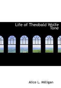 Life of Theobald Wolfe Tone