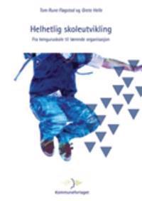 Helhetlig skoleutvikling - Tom Rune Fløgstad, Grete Helle pdf epub