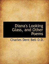 Diana's Looking Glass, and Other Poems