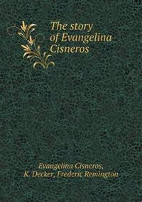 The Story of Evangelina Cisneros