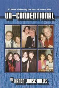 Un-Conventional - 13 Years of Meeting the Stars of Doctor Who