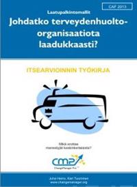 Johdatko terveydenhuolto-organisaatiota laadukkaasti - CAF 2013